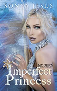 Imperfect Princess (Modern Princess Collection, #1)