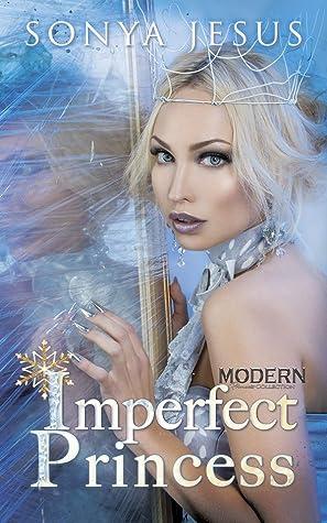 Imperfect Princess (Modern Princess Collection, #1)