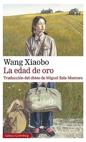 La edad de oro by Wang Xiaobo