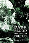 Dark Blood Comes From the Feet