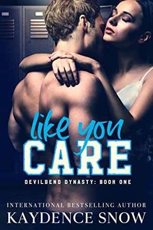 Like You Care (Devilbend Dynasty, #1)