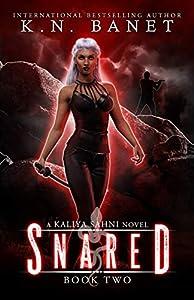 Snared (Kaliya Sahni, #2)