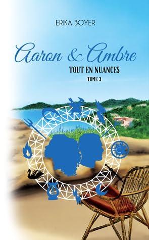 Aaron & Ambre (Tout en nuances, #3)
