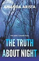 The Truth About Night (The Merci Lanard Files)