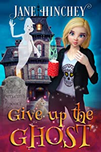 Give up the Ghost (Ghost Detective #2)