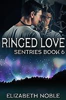 Ringed Love (Sentries #6)