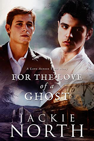 For the Love of a Ghost (Love Across Time, #6)