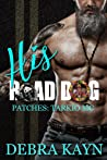 His Road Dog (Patches: Tarkio MC, #1)