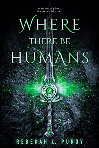 Where There Be Humans by Rebekah L. Purdy