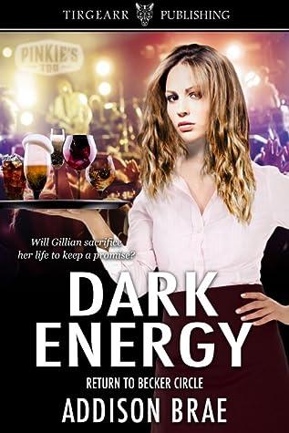 Dark Energy - Return to Becker Circle by Addison Brae