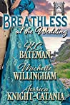 Breathless at the Wedding (A Summer Wedding at Castle Keyvnor Book 3) audiobook download free