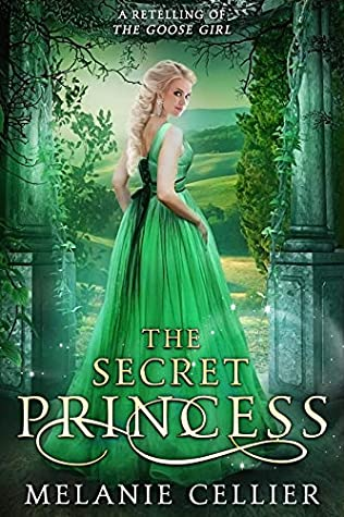 The Secret Princess: A Retelling of The Goose Girl