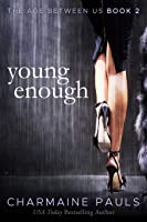 Young Enough (The Age Between Us, #2)
