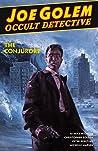Joe Golem: Occult Detective, Vol. 4: The Conjurors