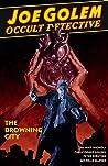 Joe Golem: Occult Detective, Vol. 3: The Drowning City