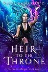Heir to the Throne (The Wardbreaker Book 4)