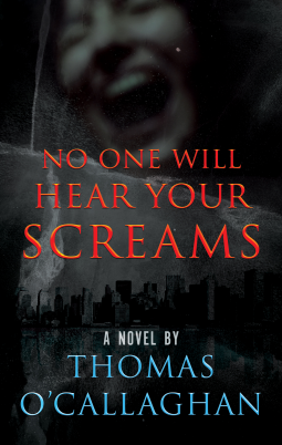 No One Will Hear Your Screams by Thomas O'Callaghan