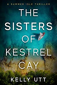 The Sisters of Kestrel Cay (The Summer Isle, #1)