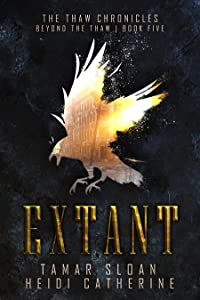 Extant: Beyond the Thaw (The Thaw Chronicles, #5)