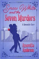 Snow White and the Seven Murders (Fairy Tale Retelling #1)