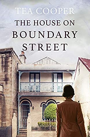 The House On Boundary Street by Tea Cooper