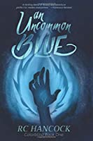 An Uncommon Blue: 5th Anniversary Edition (Colorblind)