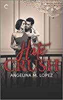 Hate Crush (Filthy Rich #2)