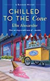 Chilled to the Cone (A Bakeshop Mystery #12)