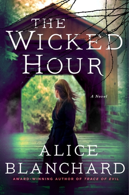 The Wicked HourbyAlice Blanchard