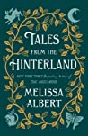Tales From the Hinterland (The Hazel Wood, #2.5)