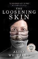 The Loosening Skin