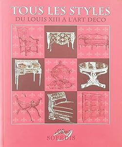 Tous les styles du Louis XIII à l'art déco