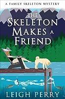 The Skeleton Makes a Friend