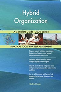 Hybrid Organization A Complete Guide - 2020 Edition