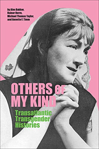Others of My Kind: Transatlantic Transgender Histories