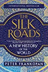 Book cover for The Silk Roads: A New History of the World