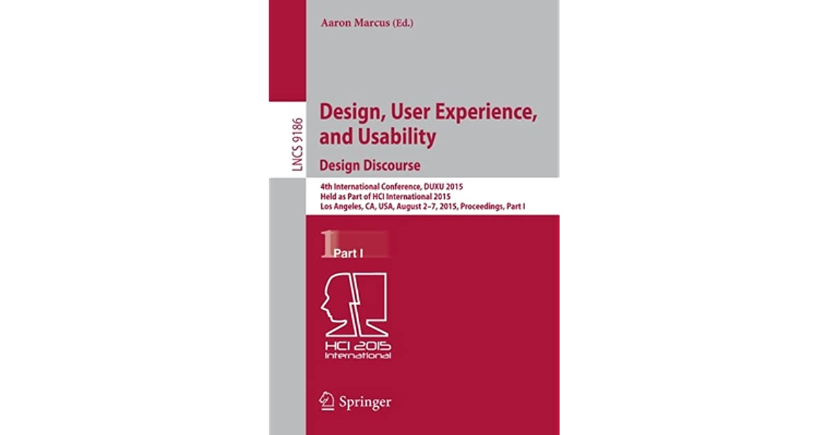 Design User Experience And Usability Design Discourse 4th International Conference Duxu 2015 Held As Part Of Hci International 2015 Los Angeles Ca Usa August 2 7 2015 Proceedings Part I By Aaron Marcus
