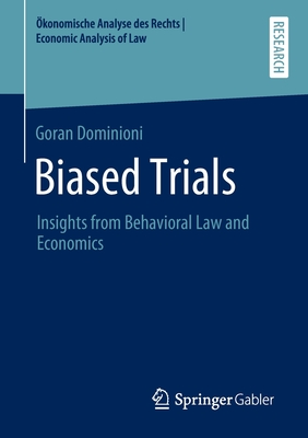 Biased Trials: Insights from Behavioral Law and Economics
