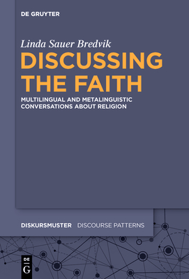 Discussing the Faith: Multilingual and Metalinguistic Conversations about Religion