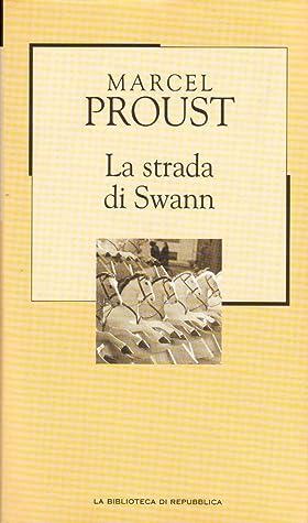 La strada di Swann by Marcel Proust
