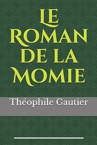 Le Roman de la Momie: de Th�ophile Gautier