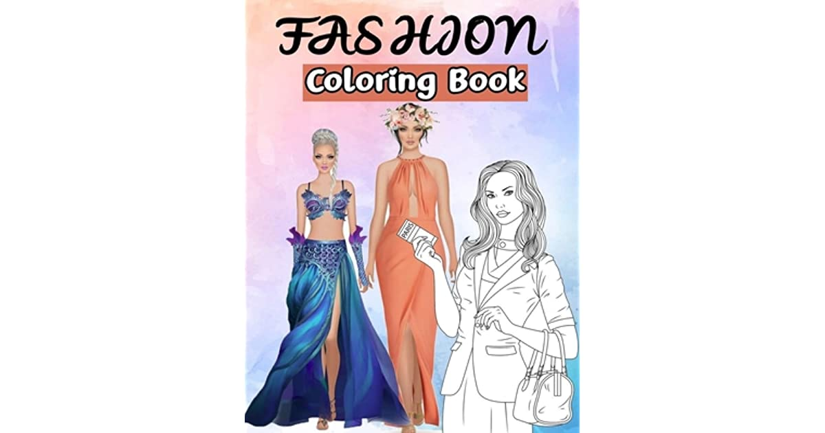 Fashion Coloring Book For Adults Beauty Girls With Flowers Coloring Pages For Relaxing And Stress Relieving By My Fashion