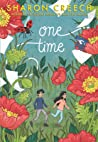 One Time by Sharon Creech