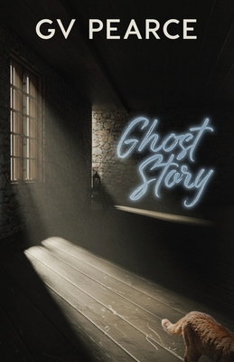 Ghost Story by G.V. Pearce