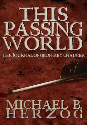 This Passing World: A Novel about Geoffrey Chaucer
