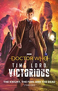 Doctor Who-Time Lord Victorious: The Knight, The Fool and The Dead