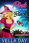 Pink Is The New Black (A Witch's Cove Mystery, #1)