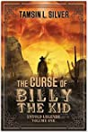 The Curse of Billy the Kid (Untold Legends: Volume One)