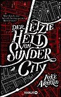 Der letzte Held von Sunder City (The Fetch Phillips Archives, #1)