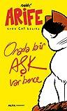 Arife - Evde Cat Başına, Orada bir Aşk Var Bence